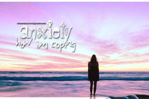 anxiety - how I'm coping