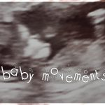 Baby movements - watching you