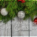 I'm dreaming of a cheap Christmas…
